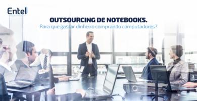 Outsourcing de Notebooks. Para que gastar dinheiro comprando computadores?